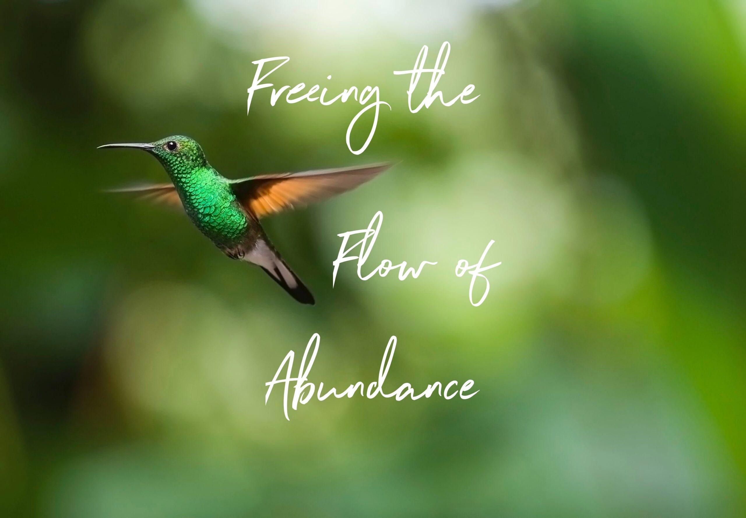 Freeing the flow of abundance